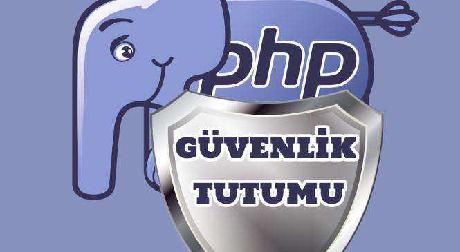 PHP Temel Güvenlik Tutumu